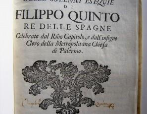 Breve Relazione delle Solenni Esequie di Filippo Quinto re delle Spagne Celebrate dal Rmo Capitolo, e dall'insigne Clero della Metropolitana Chiesa di Palermo.